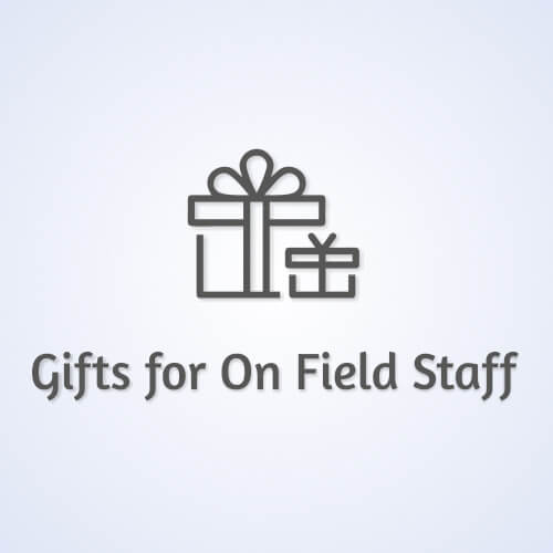 Gifts For Field Staff